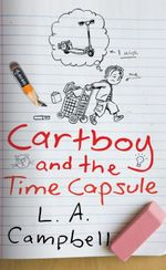 Cartboy and the Time Capsule - L.A. Campbell