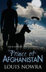 Prince of Afghanistan - Louis Nowra