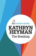 The Breaking : House of Books Series - Kathryn Heyman