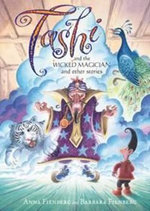 Tashi and the Wicked Magician : and other stories - Anna Fienberg