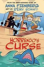 Horrendo's Curse : A Grphic Novel - Anna Fienberg