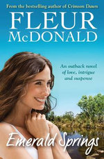 Emerald Springs : Order Now For Your Chance to Win!* - Fleur McDonald