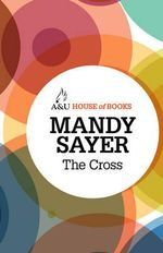 The Cross : House of Books Series - Mandy Sayer