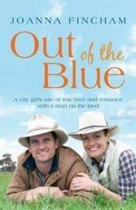 Out of the Blue : A City Girl's Tale of True Love and Romance with a Man on the Land - Joanna Fincham