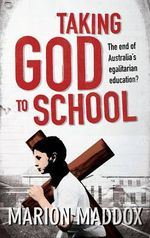 Taking God to School - Marion Maddox