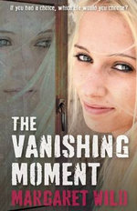 The Vanishing Moment - Margaret Wild
