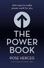 The Power Book : 200 Ways to Make Power Work for You - Rose Herceg