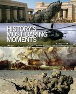 History's Most Daring Moments - Hazel Flynn