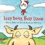 Lazy Daisy, Busy Lizzie - Mary Ellen Jordan