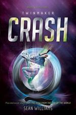 Crash : Twinmaker : Book 2 - Sean Williams