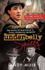 Underbelly : Squizzy - Andy Muir