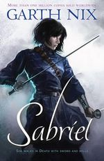 Sabriel : The Old Kingdom : Book 1 - Garth Nix