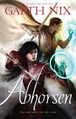 Abhorsen : The Old Kingdom : Book 3 - Garth Nix