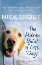 The Patron Saint of Lost Dogs - Nick Trout