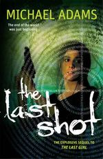 The Last Shot : The Last Girl Series : Book 2 - Michael Adams
