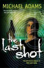 The Last Shot : The Last Girl Series : Book 2 - Michael Adams