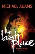 The Last Place : The Last Trilogy - Michael Adams