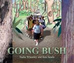 Going Bush - Nadia Wheatley