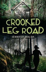 Crooked Leg Road - Jennifer Walsh