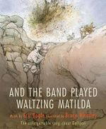 And the Band Played Waltzing Matilda - Eric Bogle