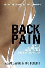 Back Pain : How to Build Core Stability for Long-lasting Relief - Adam Gavine