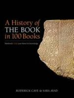 A History of the Book in 100 Books : from Egypt to ebook - Roderick Cave