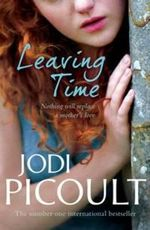 Leaving Time : Nothing will Replace a Mother's Love - Jodi Picoult