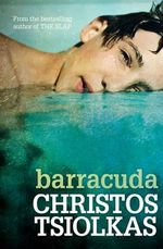 Barracuda : Order Now For Your Chance to Win!*  - Christos Tsiolkas