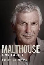 Malthouse : A Football Life - Christi Malthouse