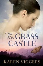 The Grass Castle - Karen Viggers