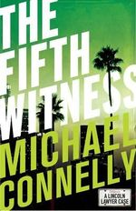 The Fifth Witness : Mickey Haller - Michael Connelly