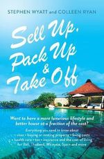 Sell Up, Pack Up and Take off - Stephen Wyatt