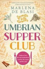 The Umbrian Supper Club - Marlena de Blasi