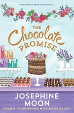 The Chocolate Promise : Order this book and receive My Little Chocolate Book for free! - Josephine Moon