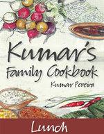Kumar's Family Cookbook : Lunch - Kumar Pereira
