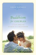 Buddhism for Couples : A Calm Approach to Being in a Relationship - Sarah Napthali