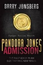 Pandora Jones : Admission - Barry Jonsberg