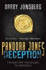 Pandora Jones : Deception - Barry Jonsberg