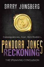 Pandora Jones - Reckoning : Pandora Jones - Barry Jonsberg