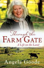 Through the Farm Gate - Angela Goode