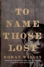 To Name Those Lost - Rohan Wilson