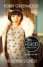 Dead Man's Chest : Phryne Fisher Mysteries : Book 18 - Kerry Greenwood