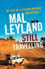 Still Travelling : My Life as a Leyland Brother and Beyond - Mal Leyland