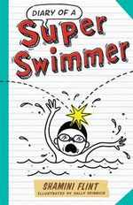 Diary of a Super Swimmer - Shamini Flint