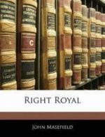 Right Royal - John Masefield