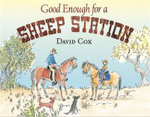 Good Enough for a Sheep Station - David Cox