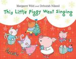 This Little Piggy Went Singing - Margaret Wild