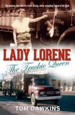 Lady Lorene : The Truckie Queen - Tom Dawkins