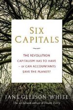 Six Capitals : Rethinking Value for the 21st century OR Can Accountants Save the Planet? - Jane Gleeson-White
