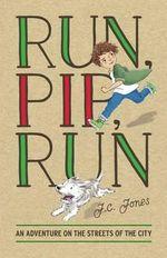 Run, Pip, Run - J.C. Jones
